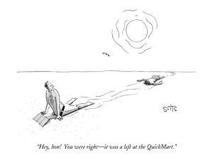 """""""Hey, hon!  You were right?it was a left at the QuickMart."""" - New Yorker Cartoon by Julia Suits"""