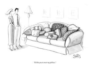 """""""I'd like you to meet my pillows."""" - New Yorker Cartoon by Julia Suits"""