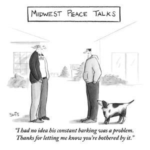 """""""I had no idea his constant barking was a problem. Thanks for letting me k?"""" - New Yorker Cartoon by Julia Suits"""