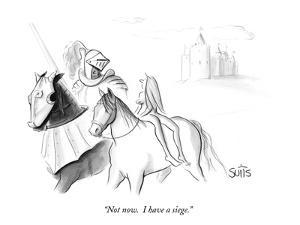 """""""Not now.  I have a siege."""" - New Yorker Cartoon by Julia Suits"""