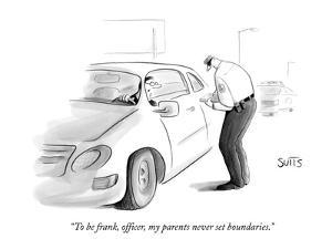 """""""To be frank, officer, my parents never set boundaries."""" - New Yorker Cartoon by Julia Suits"""