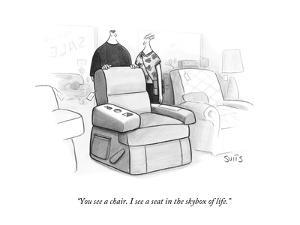 """""""You see a chair. I see a seat in the skybox of life."""" - New Yorker Cartoon by Julia Suits"""