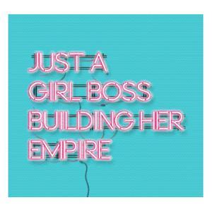 Just a Girl Boss Building Her Empire Pink Neon Signon Blue Background. Modern Feminism Quote Isolat