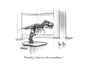 """""""Frankly, I don't see the resemblance."""" - New Yorker Cartoon by Kaamran Hafeez"""