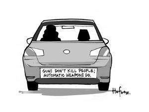 Gun's Don't Kill People; Automatic weapons do - Cartoon by Kaamran Hafeez