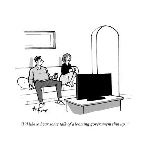 """""""I'd like to hear some talk of a looming government shut-up."""" - Cartoon by Kaamran Hafeez"""