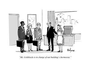 """""""Ms. Goldilocks is in charge of our building's thermostat."""" - Cartoon by Kaamran Hafeez"""