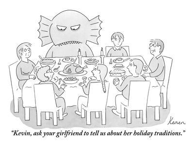 """""""Kevin, ask your girlfriend to tell us about her holiday traditions."""" - New Yorker Cartoon"""