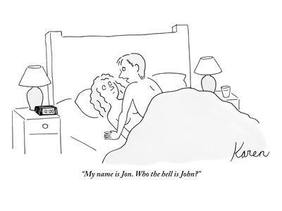 """My name is Jon. Who the hell is John?"" - New Yorker Cartoon"