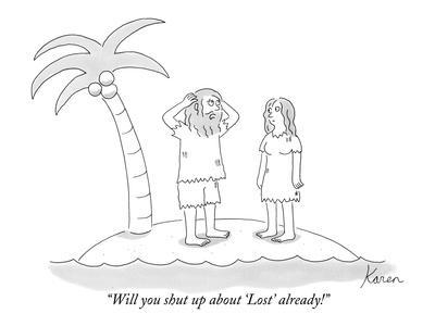 """""""Will you shut up about 'Lost' already!"""" - New Yorker Cartoon"""