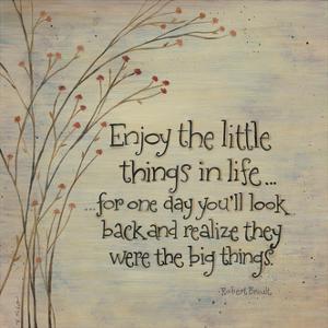 Enjoy the Little Things by Karen Tribett