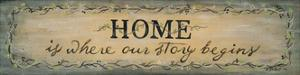 Home Is Where Our Story Begins by Karen Tribett