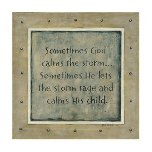 Sometimes God Calms the Storm by Karen Tribett