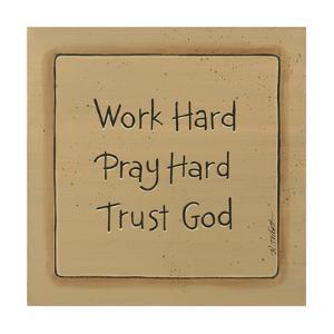 Work Hard by Karen Tribett
