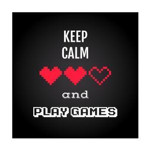 Keep Calm and Play Games, Gaming Quote Vector by kasha_malasha