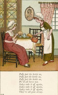 Polly Put the Kettle on We'll All Have Tea by Kate Greenaway