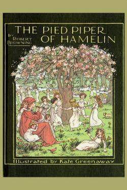 The Pied Piper of Hamelin by Kate Greenaway