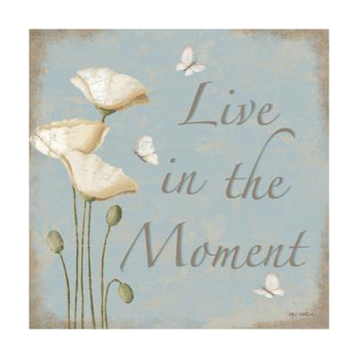 Live in the Moment by Kathy Middlebrook