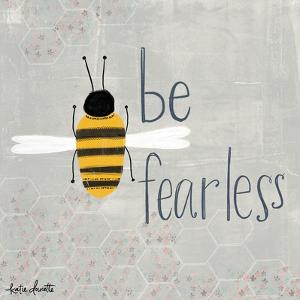 Be Fearless Bee by Katie Doucette