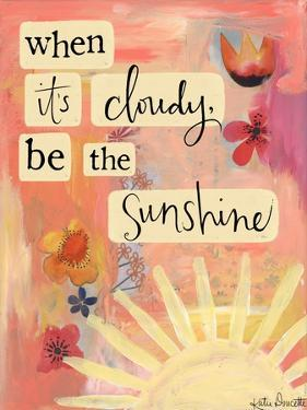 Be the Sunshine by Katie Doucette