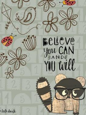 Believe You Can - Raccoon by Katie Doucette