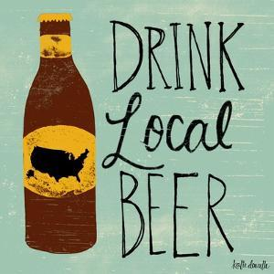 Drink Local Beer by Katie Doucette