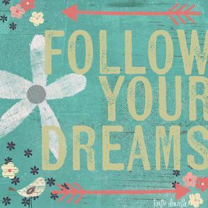 Follow Your Dreams by Katie Doucette
