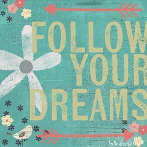 Follow Your Dreams by Katie Doucette