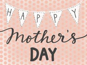 Happy Mother's Day by Katie Doucette