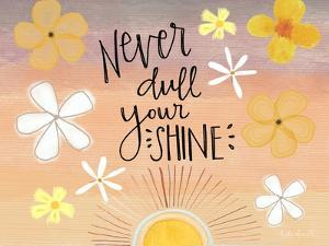 Never Dull Your Shine by Katie Doucette