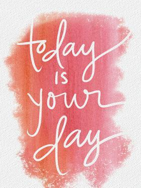 Today Is Your Day by Katie Doucette