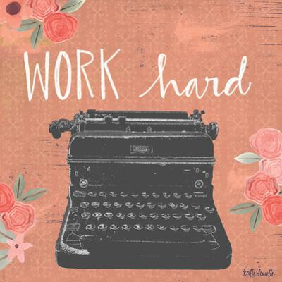 Work Hard by Katie Doucette