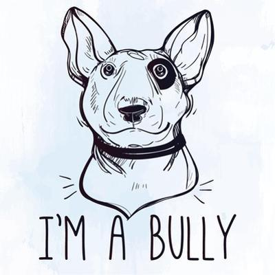 Illustration of Bull Terrier with Funny Slogan. by Katja Gerasimova