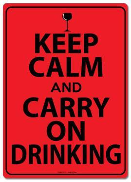 Keep Calm and Carry On Drinking Tin Sign
