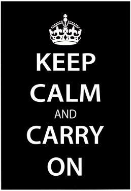 Keep Calm and Carry On (Motivational, Black) Art Poster Print