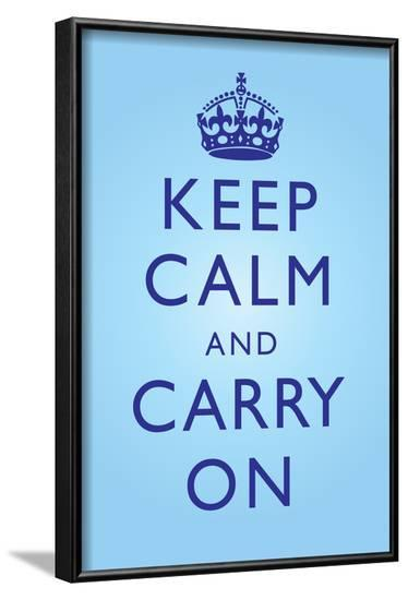 Keep Calm and Carry On Motivational Bright Blue Art Print Poster--Framed Poster