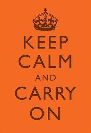 Keep Calm and Carry On Motivational Bright Orange Art Print Poster