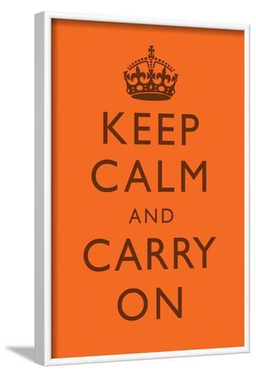 Keep Calm and Carry On Motivational Bright Orange Art Print Poster--Framed Poster