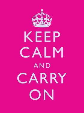 Keep Calm and Carry On Motivational Bright Pink Art Print Poster