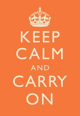 Keep Calm and Carry On Motivational Orange Art Print Poster