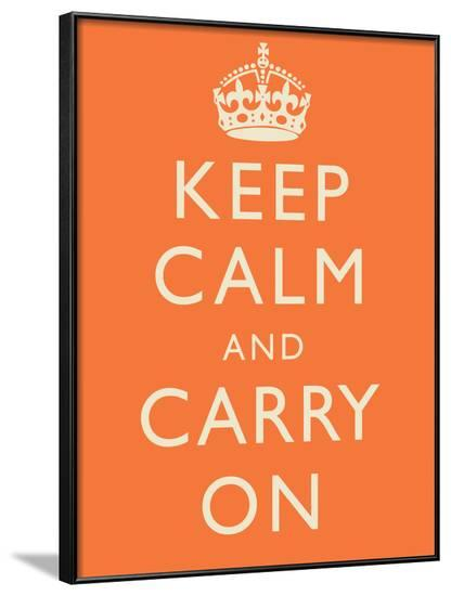 Keep Calm and Carry On Motivational Orange Art Print Poster--Framed Poster
