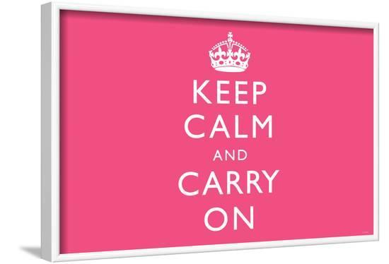 Keep Calm and Carry On (Motivational, Pink) Art Poster Print--Framed Poster