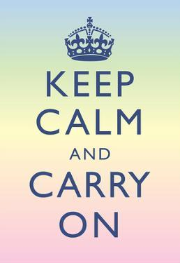 Keep Calm and Carry On Motivational Rainbow Art Print Poster