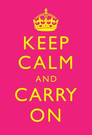 Keep Calm and Carry On Motivational Yellow and Bright Pink Art Print Poster