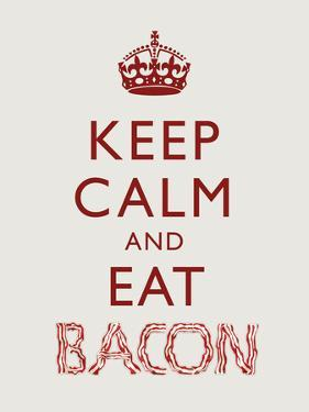Keep Calm and Eat Bacon Art Poster Print