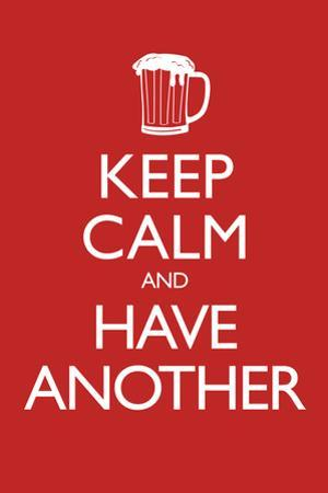 Keep Calm and Have Another (Carry On Spoof) Plastic Sign