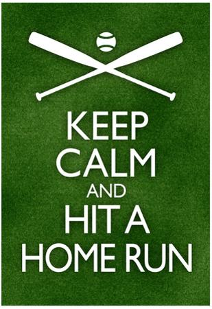 Keep Calm and Hit a Home Run Baseball
