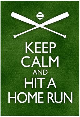 Keep Calm and Hit a Home Run Baseball