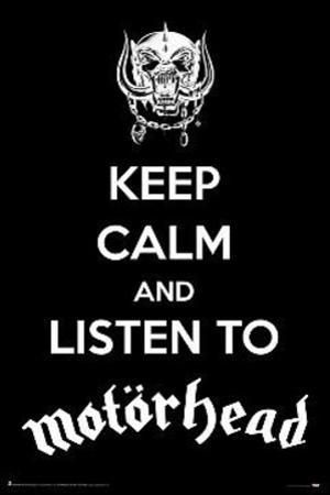 Keep Calm And Listen To Motorhead