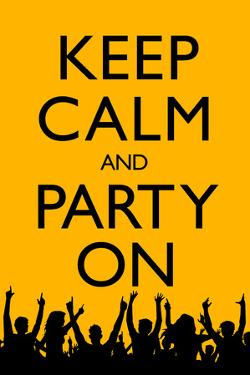 Keep Calm and Party On (Yellow)